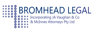 Bromhead Legal - Forster, Taree and Dubbo. Phone: 02 6554 7777
